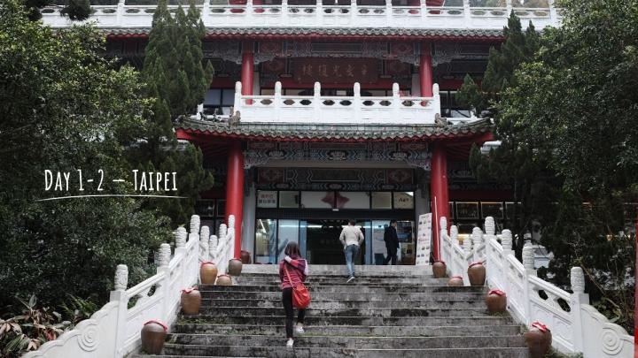 Day 1 & 2 – Taipei,Taiwan