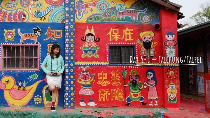 Day 5 & 6 — Taichung/Taipei, Taiwan